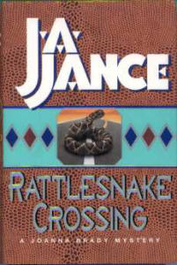 Rattlesnake Crossing By J. A. Jance