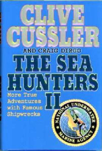 The Sea Hunters II By Clive Cussler and Craig Dirgo